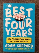 The Best Four Years~How To Survive And Thrive In College (And Life) in Oswego, Illinois