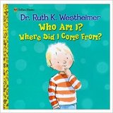 Who Am I? Where Did I Come From?  By Dr. Ruth in Kingwood, Texas