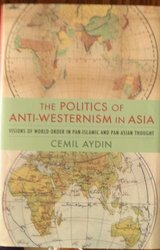The Politics of Anti-Westernism in Asia  by Cemil Aydin in Beaufort, South Carolina