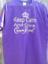 KEEP CALM AND DRINK CROWN in Fort Carson, Colorado