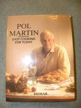 Pol Martin Easy Cooking for Today LARGE Hardback - Nice in Glendale Heights, Illinois