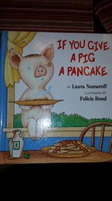 (New) If You Give A Pig A Pancake Children's Book in Fort Campbell, Kentucky