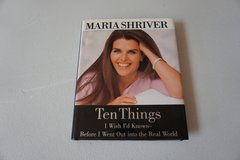 Ten Things I Wish I'd Known by Maria Shriver in Bolingbrook, Illinois