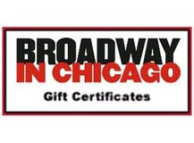 Broadway in Chicago theater gift certificates, save $50 in Sandwich, Illinois