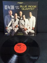"Rise and Shine with the Blue Ridge Quartet featuring""I know""vinyl album in Glendale Heights, Illinois"