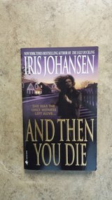 And Then You Die by Iris Johansen in Kingwood, Texas