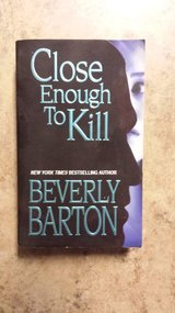 Close Enough to Kill by Beverly Barton in Kingwood, Texas