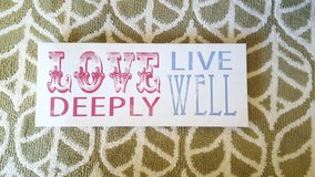 °•°•Love deeply, Live well Sign•°•° in Fairfield, California