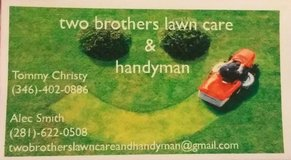 2 Brothers Lawn Care & Handyman Work & Small Engine Repair in Baytown, Texas
