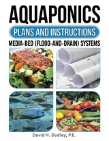 Aquaponics Design Plans, Everything You Need to Know: from Backyard to Profitable in Sacramento, California