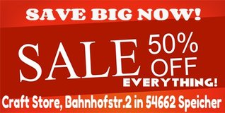 SAVE BIG NOW! 50% DISCOUNT on regular price to all items in our Craft Store in Speicher in Spangdahlem, Germany