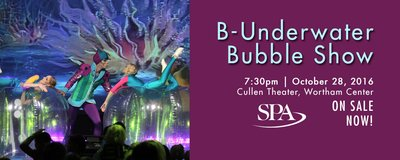 "**** (2/4) ""B-UNDERWATER BUBBLE SHOW"" 1st ROW TIX - Fri, Oct. 28 - CALL NOW **** in Bellaire, Texas"
