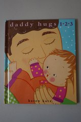 Daddy Hugs 1, 2, 3 Hardcover Book in Aurora, Illinois