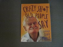 "Paperback book ""Crazy Sh*t Old People Say"" by Geoff Tibballs in Alamogordo, New Mexico"