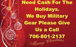 NEED EXTRA CASH FOR THE HOLIDAYS WE BUY MILITARY GEAR CALL TEXT ANYTIME in Columbus, Georgia