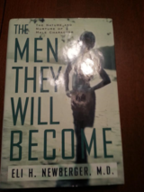 THE MEN THEY WILL BECOME BY ELI H NEWBERGER MD in Sandwich, Illinois