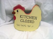 "Kitchen Decor Chicken ""Kitchen Closed This Chick has had It"" Chick 7""x7"" in Houston, Texas"