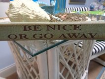 "WOODEN SIGN  "" BE NICE OR GO AWAY"" in Wilmington, North Carolina"