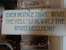 "WOODEN SIGN 'ever notice that  what the hell is always the right decision"" in Wilmington, North Carolina"