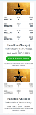 2, 4 or 6 HAMILTON Tickets March 22 - $350 each  All 6 for $2000 in Morris, Illinois