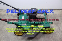 any mower not wanted in fair condition for a free to low price. (delivery only) in Chicago, Illinois