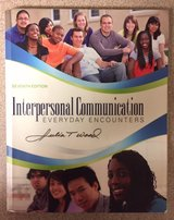 Interpersonal Communications Everyday Encounters (7th Edition), Author Julia Wood (2013) in 29 Palms, California