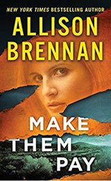 Make them pay by Allison Brennan in Camp Lejeune, North Carolina