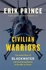 Civilian Warriors: The Inside Story of Blackwater and the Unsung Heroes of the War on Terror *NEW* in Tyndall AFB, Florida