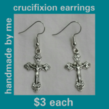 CRUCIFIXION EARRINGS handmade by me in Fort Benning, Georgia