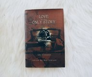 Love Is The Only Story Novel Hardcover in Camp Lejeune, North Carolina