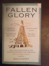 Fallen Glory: lives and deaths of lost buildings by James crawford in Kingwood, Texas