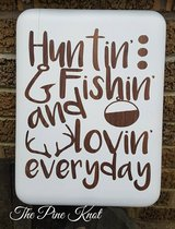 PAINTED SIGN HUNTIN FISHIN LOVIN in Fort Polk, Louisiana
