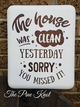 PAINTED SIGN THE HOUSE WAS CLEAN in Fort Polk, Louisiana