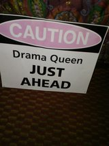 """metal sign """"caution drama queen just ahead"""" in Perry, Georgia"""