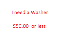 Wanted Washer in good working cond. in 29 Palms, California