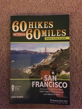 60 Hikes Within 60 Miles: San Francisco: Including North Bay, East Bay, Peninsula, and South Bay in Vacaville, California