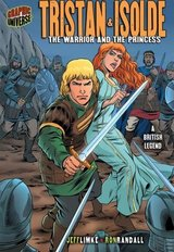 Tristan & Isolde The Warrior & The Princess Hard Cover Book Graphic Myths and Legends in Shorewood, Illinois