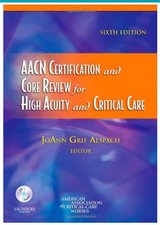 AACN Certification and Core Review for high acuity and critical care sixth ed in Travis AFB, California