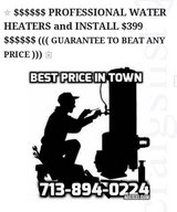 ****399 WATER HEATER and INSTALL **** in Houston, Texas