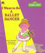 Sesame Street I Want To be A Ballet Dancer Book Age 2 - 5 Vintage 1993 in Morris, Illinois