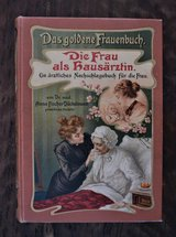 "1903 Version Die Frau als Hausarztin ""The Woman as Doctor"" in Ramstein, Germany"