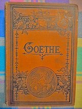 Goethe In German Vary Old Book way over 100 years old in Temecula, California