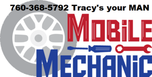 Mobile  Mechanic....Tracy's  your Man in 29 Palms, California