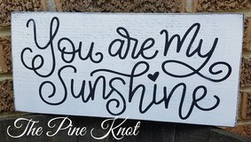 YOU ARE MY SUNSHINE PAINTED SIGN in Fort Polk, Louisiana