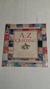 A - Z of Quilting - 2005 - Book in Glendale Heights, Illinois