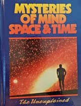 Mysteries of Space & Time The Unexplained Vol #1 Hard Cover Book in Morris, Illinois