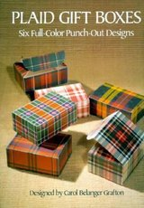 NEW! Plaid Gift Boxes: 6 Full-Color Punch-Out Designs by Carol Belanger Grafton in Bartlett, Illinois