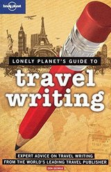 Lonely Planet's GUIDE TO TRAVEL WRITING by Don George – Excellent! in Indianapolis, Indiana