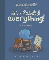 Hugo and Miles in I've Painted Everything : An Adventure in Paris Hard Cover Book Age 6 - 8 in Morris, Illinois