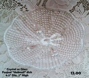 NEW $$$! CRYSTAL OR GLASS FOOTED HOBNAIL DISH in DeKalb, Illinois